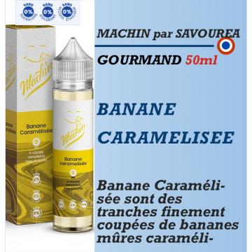 Machin - BANANE CARAMELISEE - 50ml