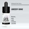 Dark Story - GREEDY KING - 10ml - FS